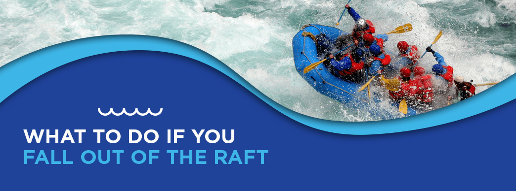 What if you fall out of the raft